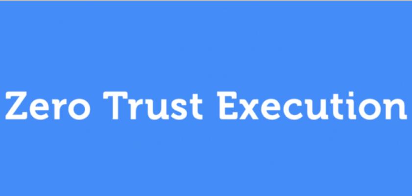zero trust execution